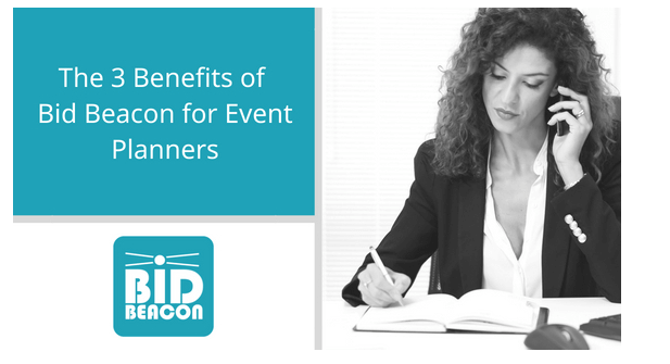 The 3 Benefits of Bid Beacon for Event Planners